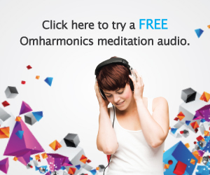 Click here to try a FREE Omharmonics meditation audio