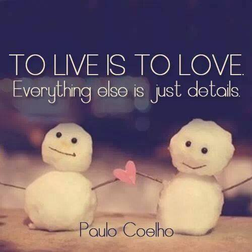 to live is to love